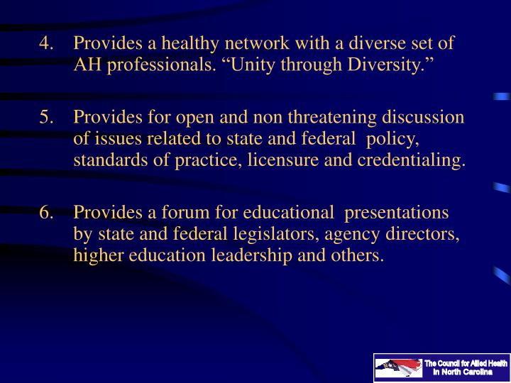"Provides a healthy network with a diverse set of  AH professionals. ""Unity through Diversity."""