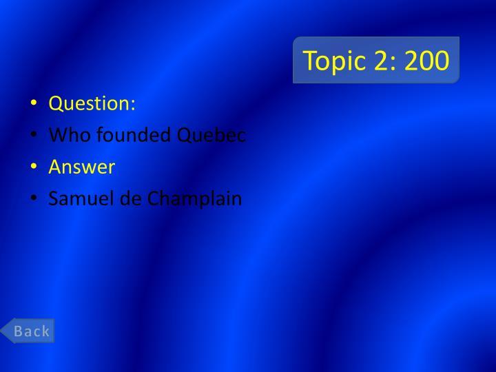 Topic 2: 200