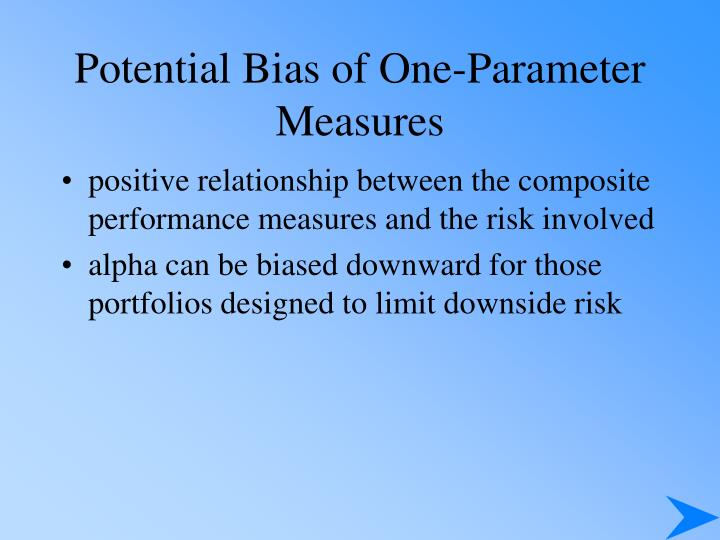 Potential Bias of One-Parameter Measures