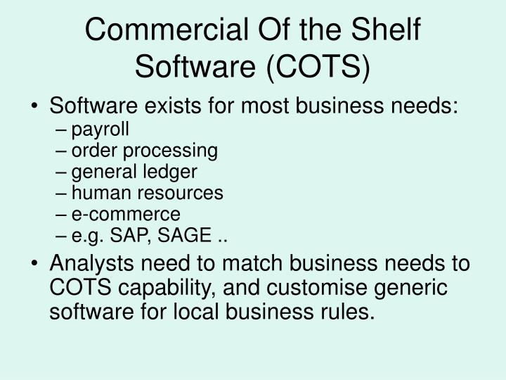 Commercial Of the Shelf Software (COTS)