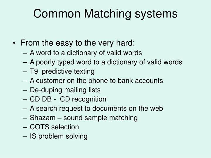 Common Matching systems