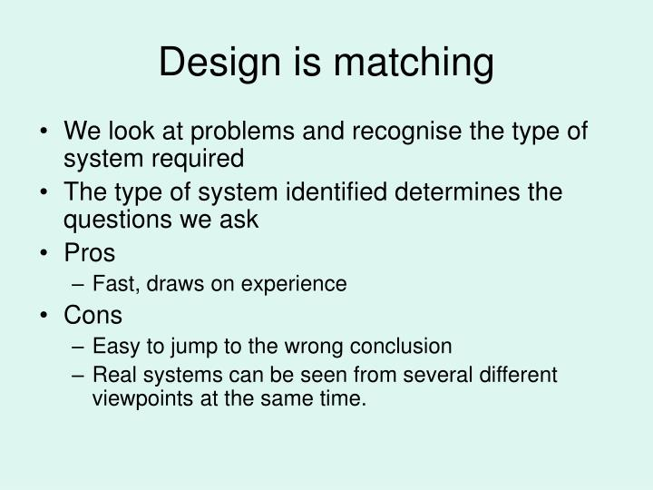 Design is matching