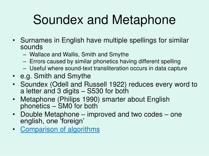 Soundex and Metaphone