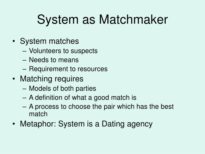 System as Matchmaker