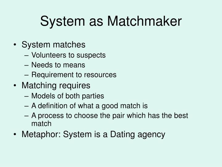 System as Matchmaker