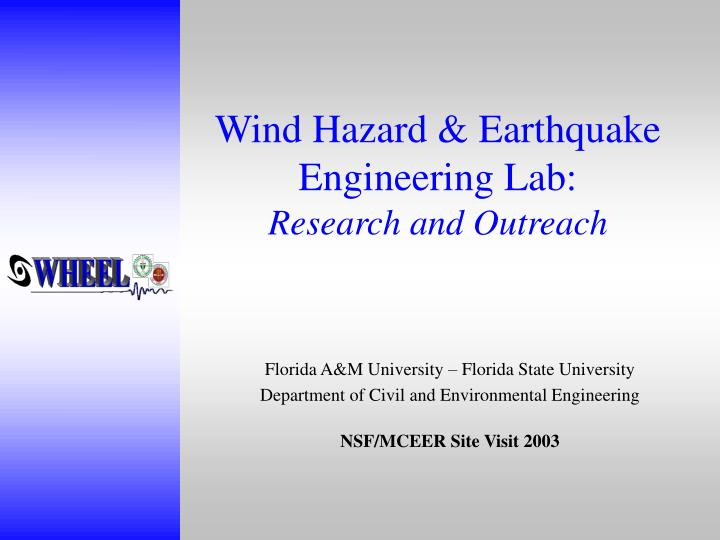Wind hazard earthquake engineering lab research and outreach