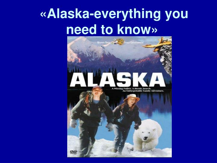 Alaska everything you need to know
