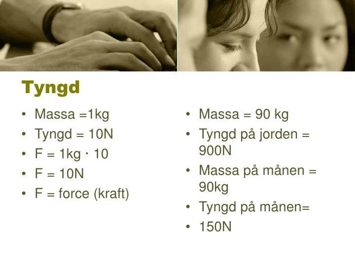 Massa =1kg