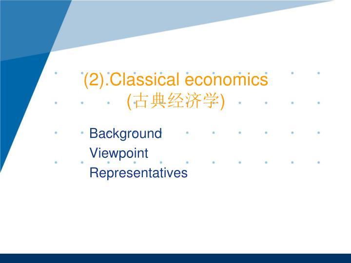 (2).Classical economics