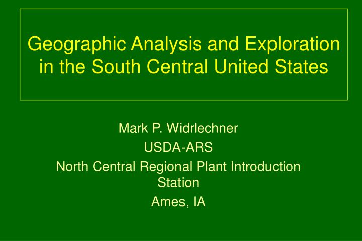 Geographic analysis and exploration in the south central united states