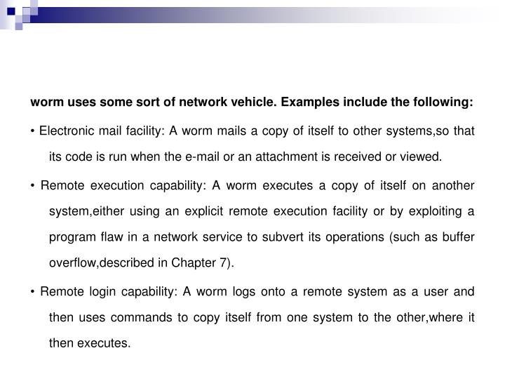 worm uses some sort of network vehicle.