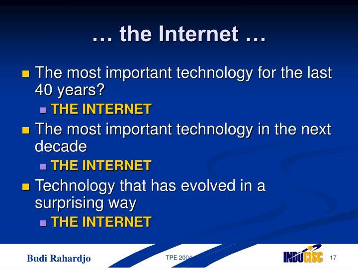 … the Internet …