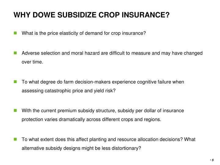 WHY DOWE SUBSIDIZE CROP INSURANCE?
