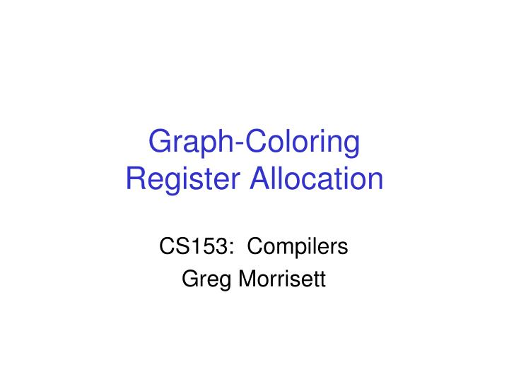 Graph coloring register allocation