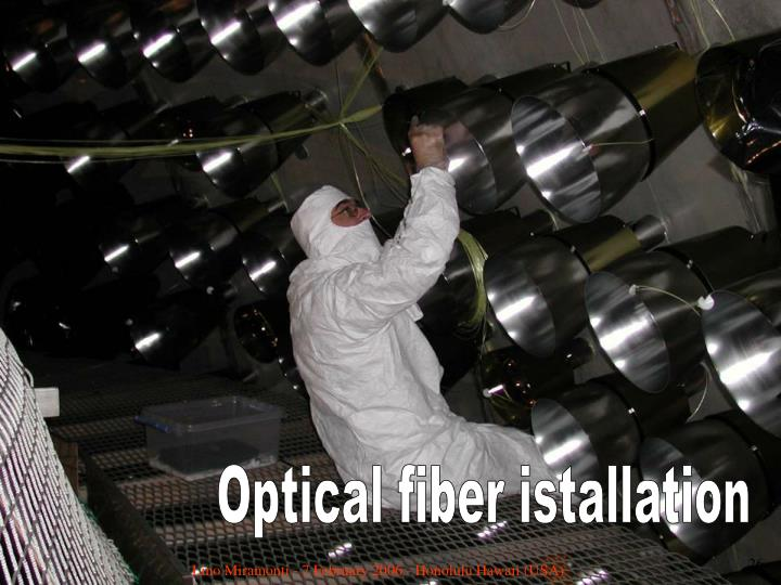 Optical fiber istallation