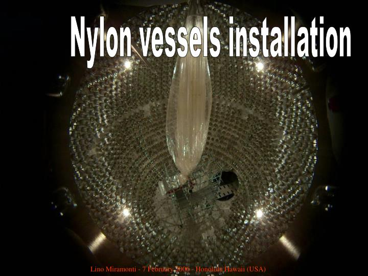 Nylon vessels installation