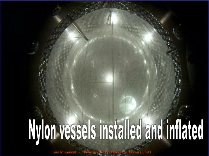 Nylon vessels installed and inflated