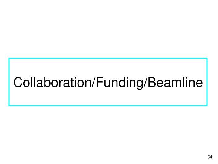Collaboration/Funding/Beamline