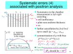 systematic errors 4 associated with positron analysis