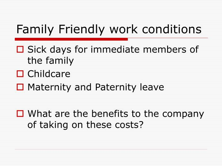 Family Friendly work conditions