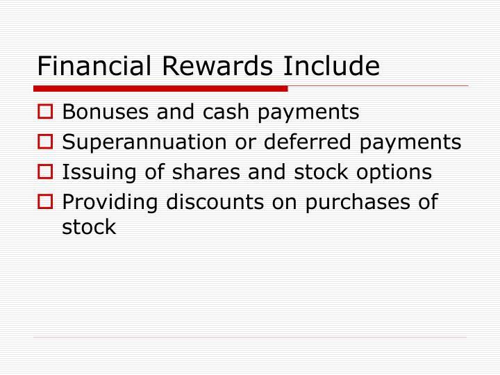 Financial Rewards Include