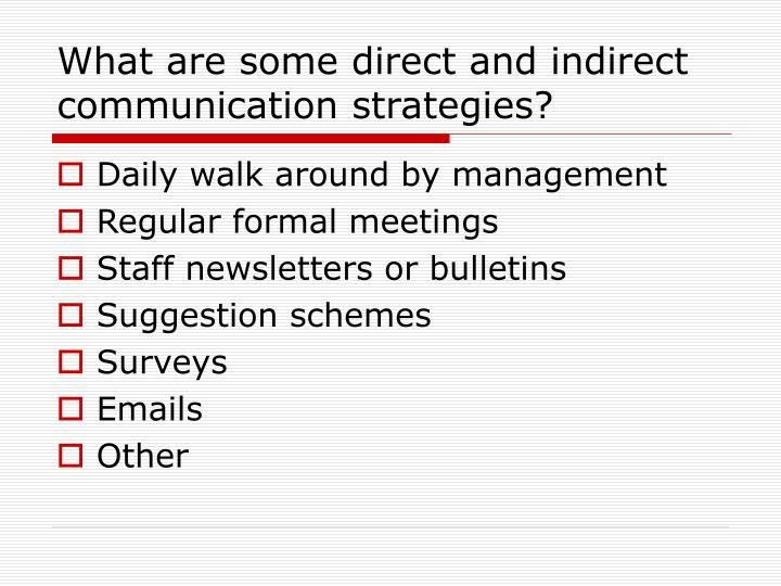 What are some direct and indirect communication strategies?