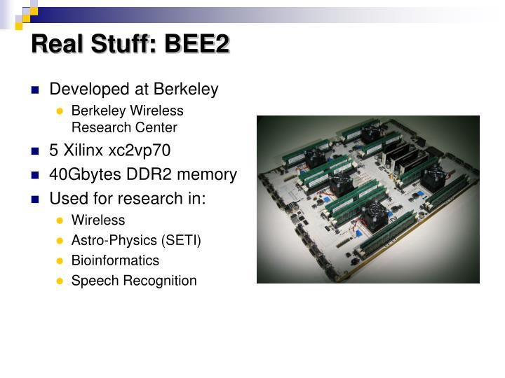 Real Stuff: BEE2