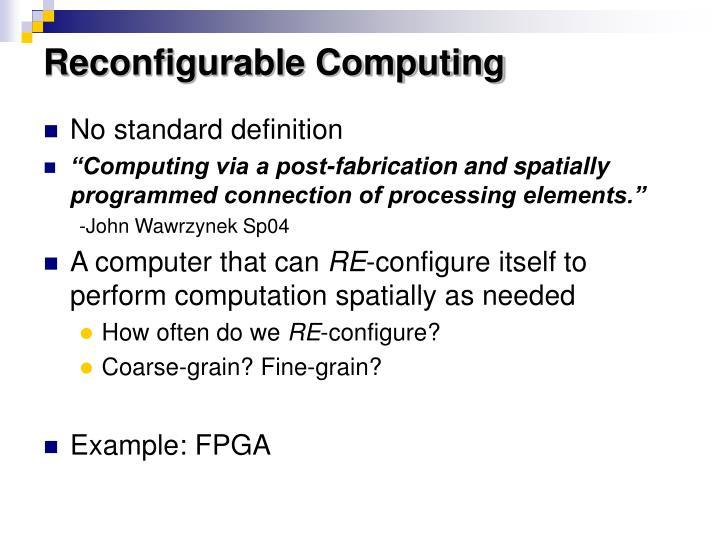 Reconfigurable Computing