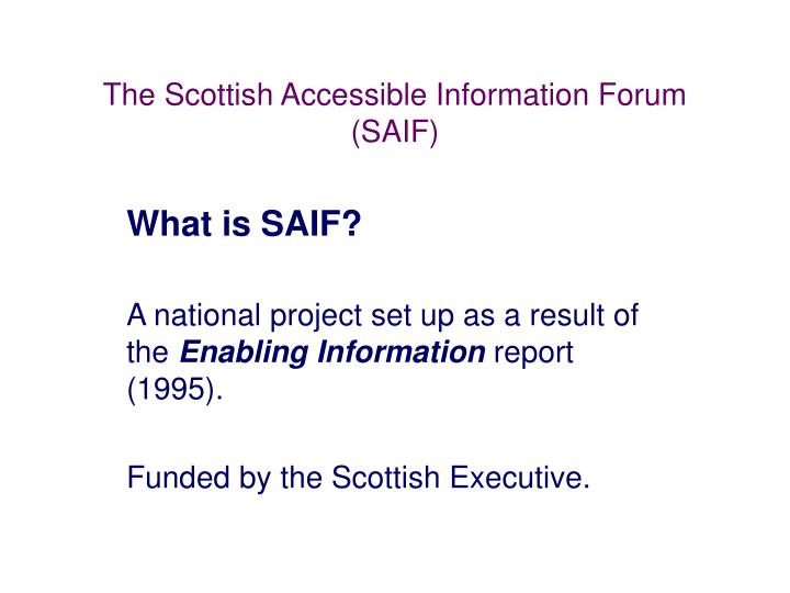 The scottish accessible information forum saif1