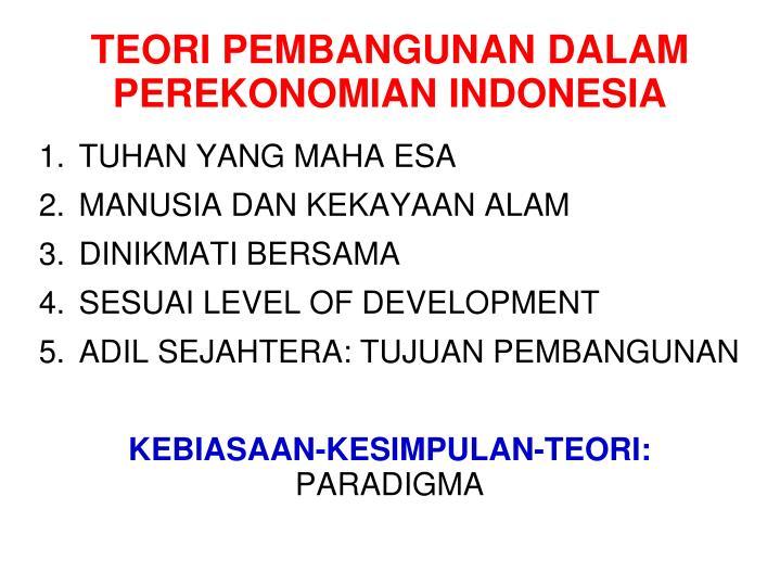 TEORI PEMBANGUNAN DALAM PEREKONOMIAN INDONESIA