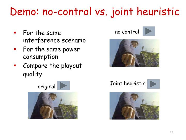 Demo: no-control vs. joint heuristic