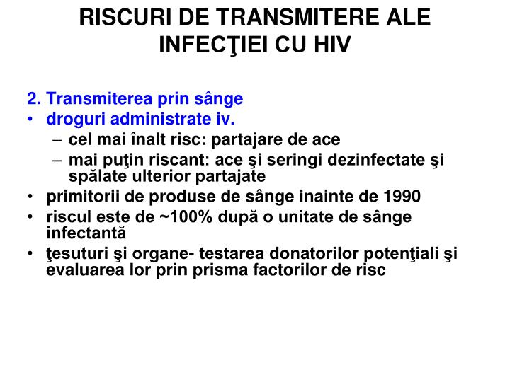 RISCURI DE TRANSMITERE ALE INFECŢIEI CU HIV