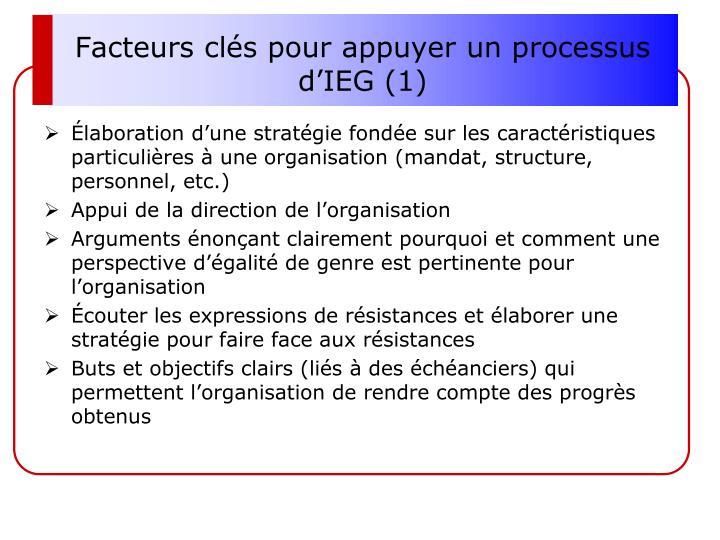 Facteurs clés pour appuyer un processus d'IEG (1)
