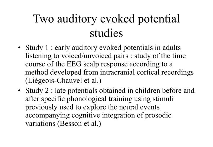 Two auditory evoked potential studies