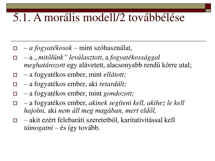 5.1. A morális modell/2 továbbélése
