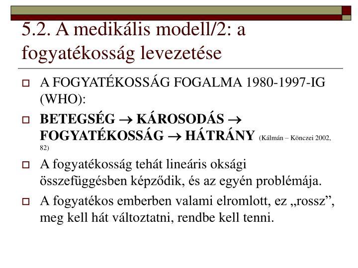 5.2. A medikális modell/2: a fogyatékosság levezetése