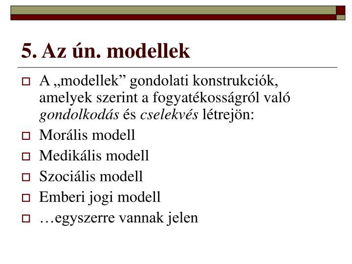 5. Az ún. modellek
