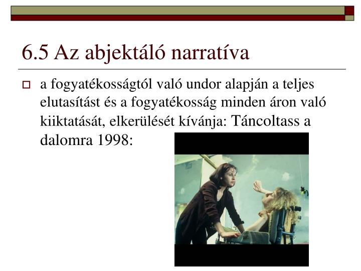 6.5 Az abjektáló narratíva