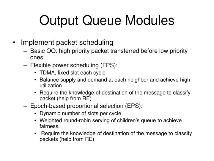Output Queue Modules