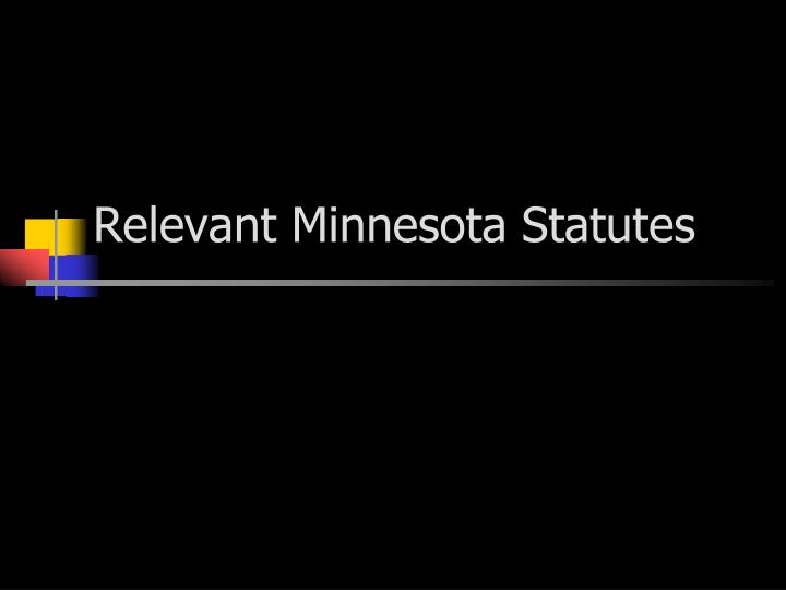 Relevant Minnesota Statutes