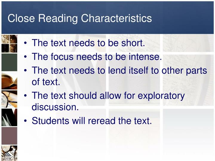 Close Reading Characteristics