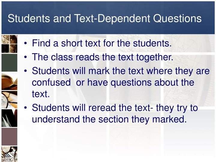 Students and Text-Dependent Questions