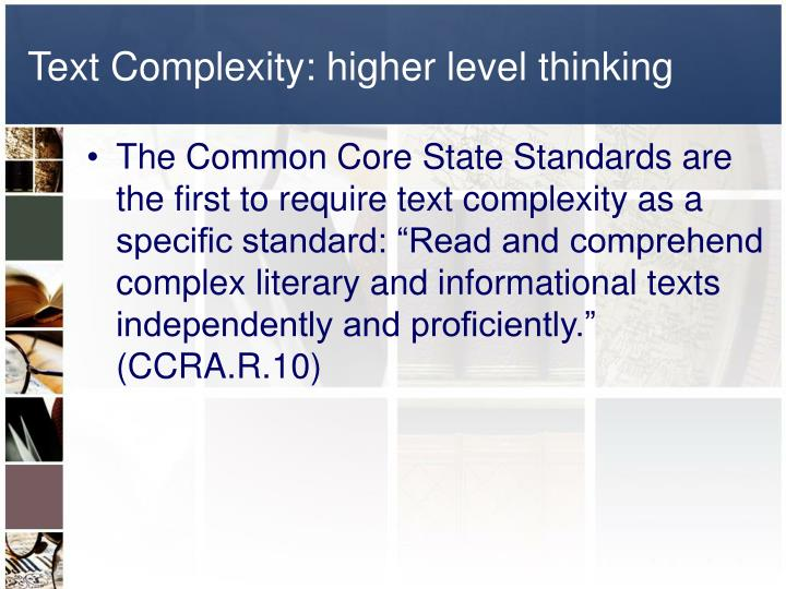 Text Complexity: higher level thinking