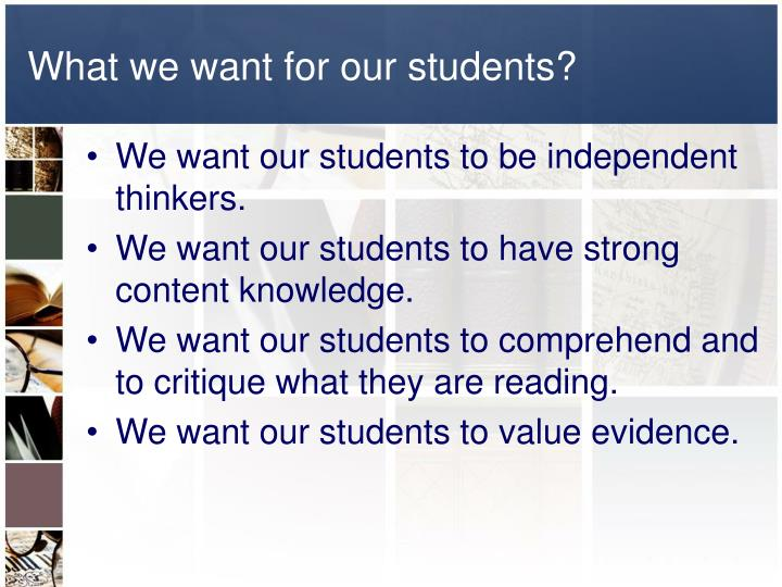 What we want for our students?