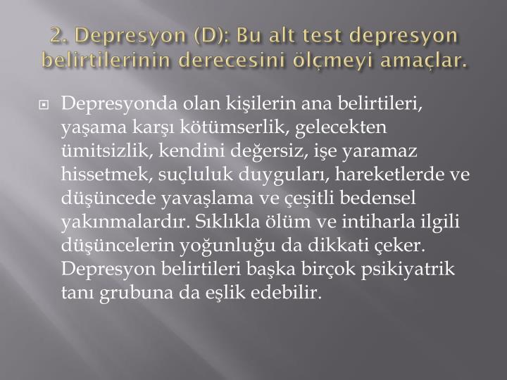 2. Depresyon (D):