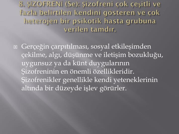 8. ŞİZOFRENİ (