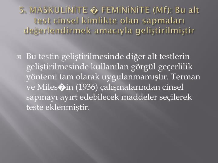 5. MASKULİNİTE � FEMİNİNİTE (