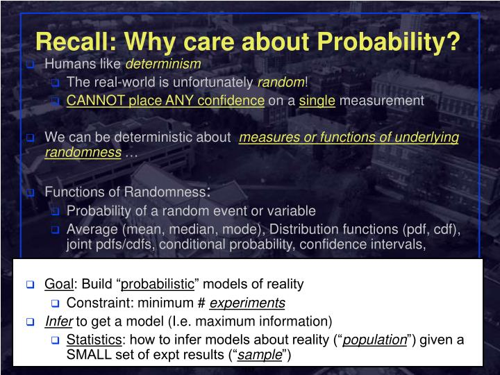 Recall: Why care about Probability?