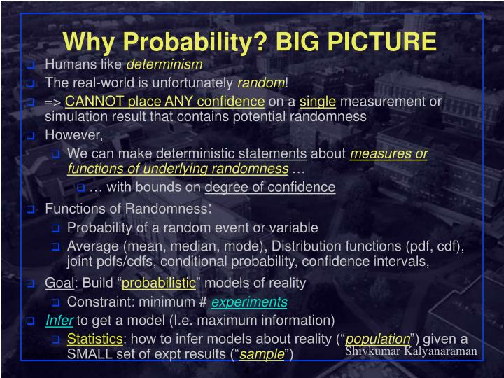 Why Probability? BIG PICTURE