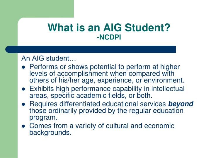 What is an AIG Student?